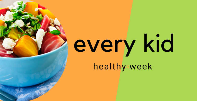 Every Kid Healthy Week: Giving our Children Healthy Choices